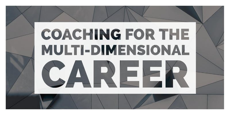 Coaching for the Multi-Dimensional Career